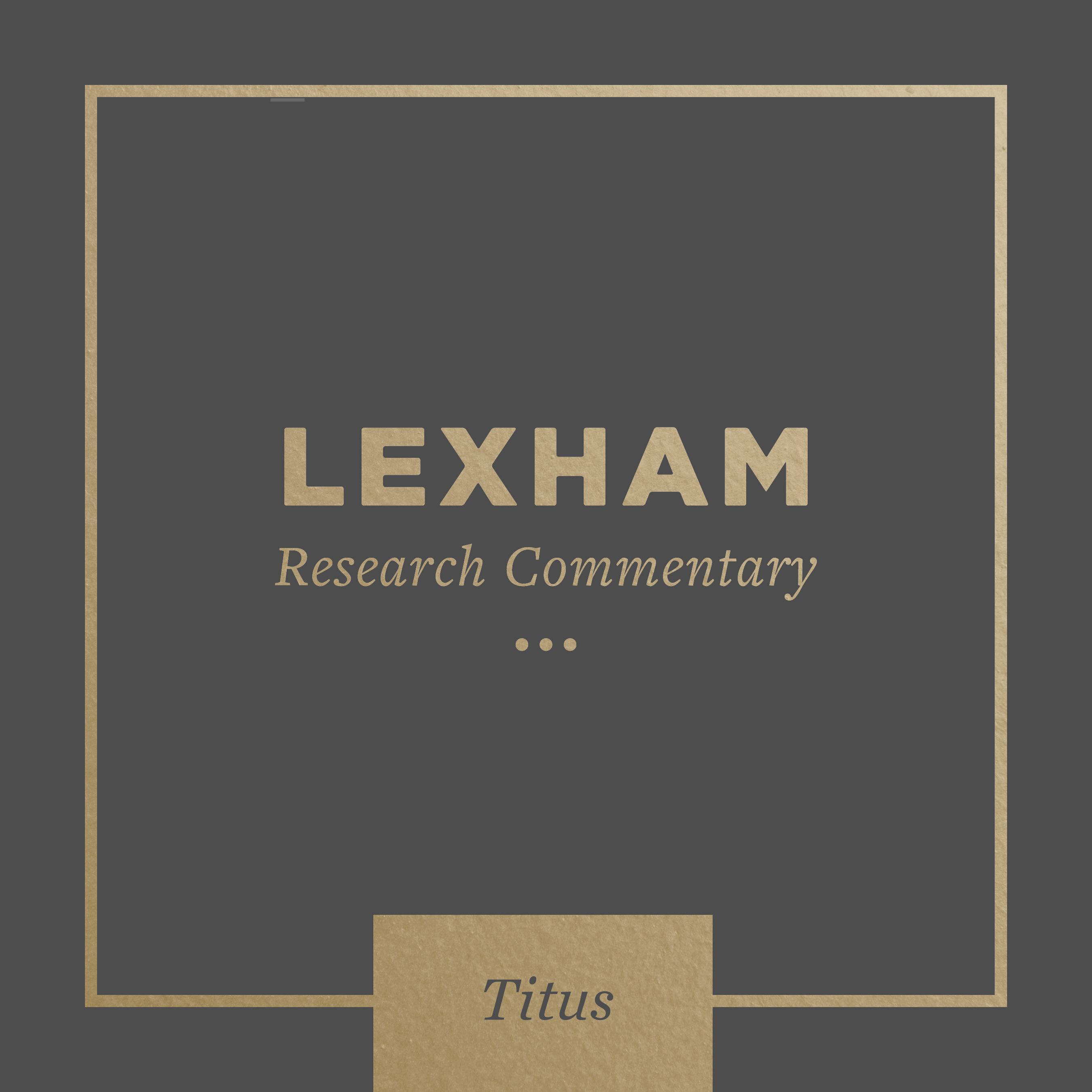 Lexham Research Commentary: Titus
