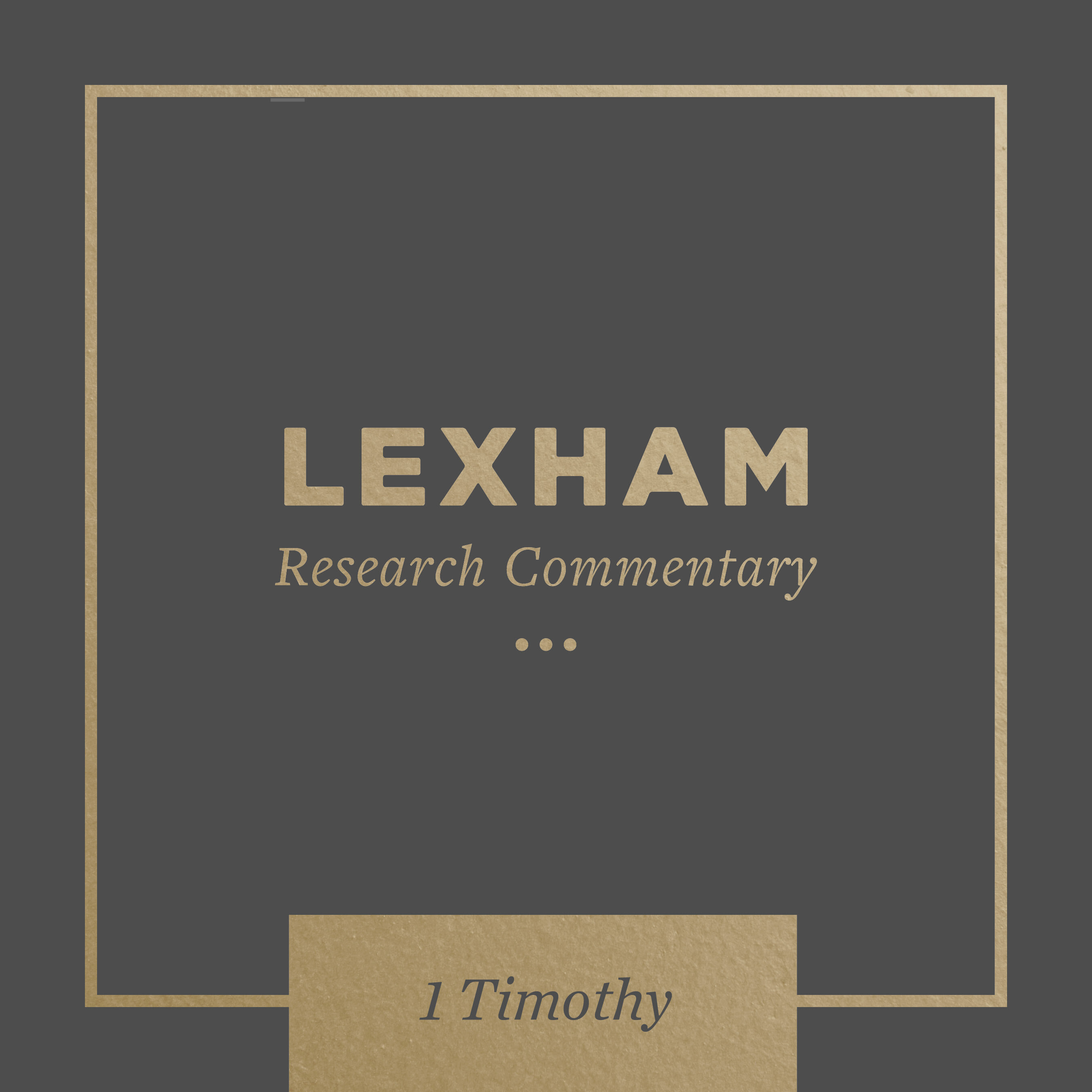 Lexham Research Commentary: 1 Timothy