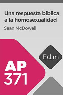 Ed. Móvil: AP371 Una respuesta bíblica a la homosexualidad