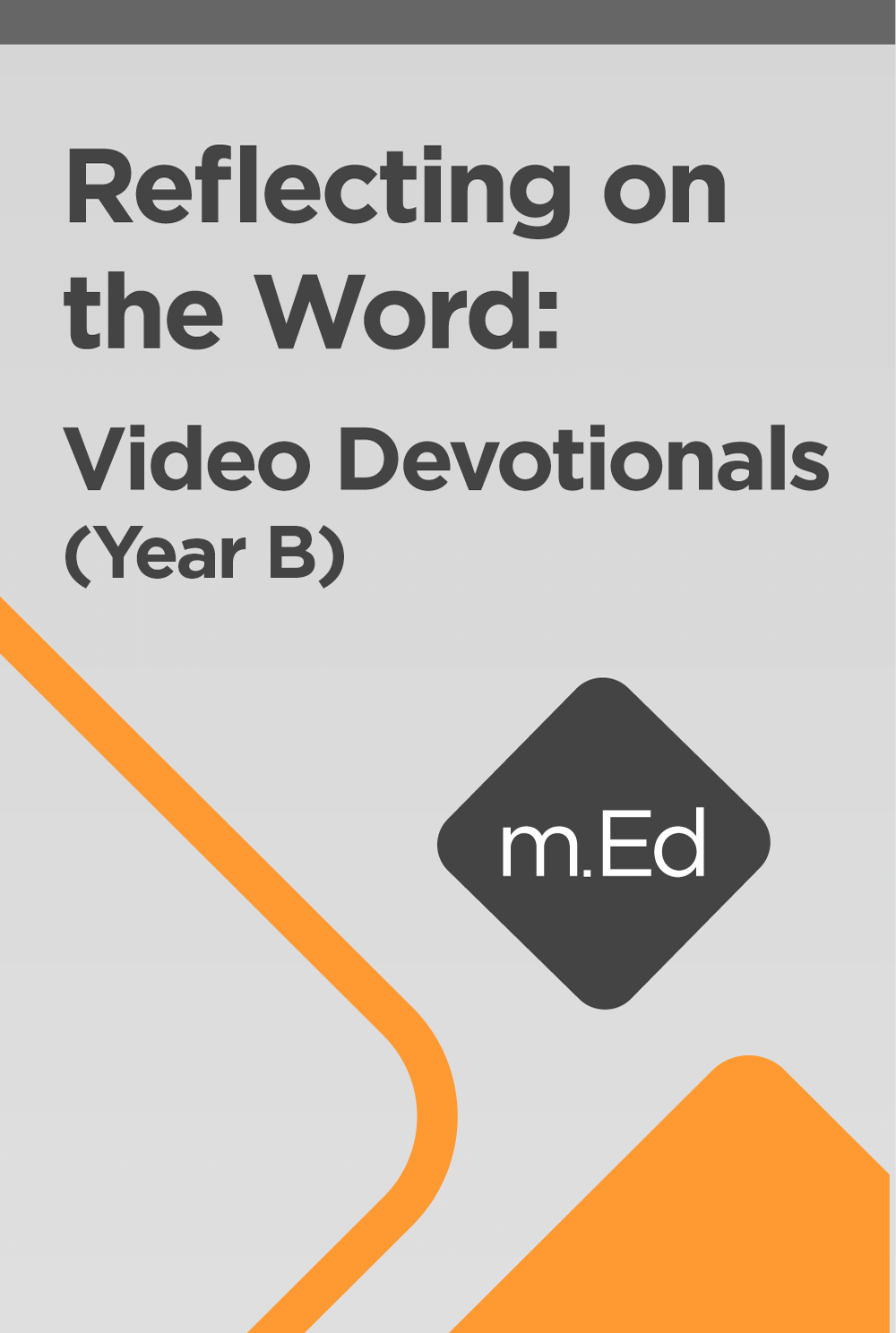 Mobile Ed: Reflecting on the Word: Video Devotionals (Year B)