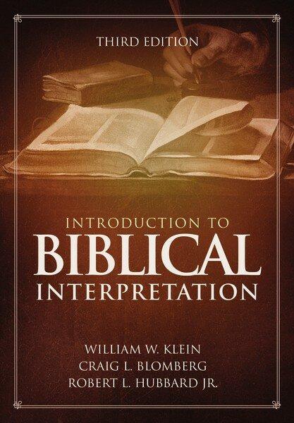 Introduction to Biblical Interpretation, 3rd ed.