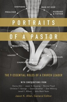 Portraits of a Pastor: The 9 Essential Roles of a Church Leader