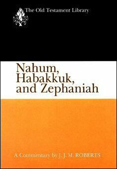 Nahum, Habakkuk, and Zephaniah (Old Testament Library Series | OTL)