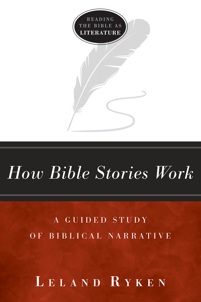 How Bible Stories Work: A Guided Study of Biblical Narrative