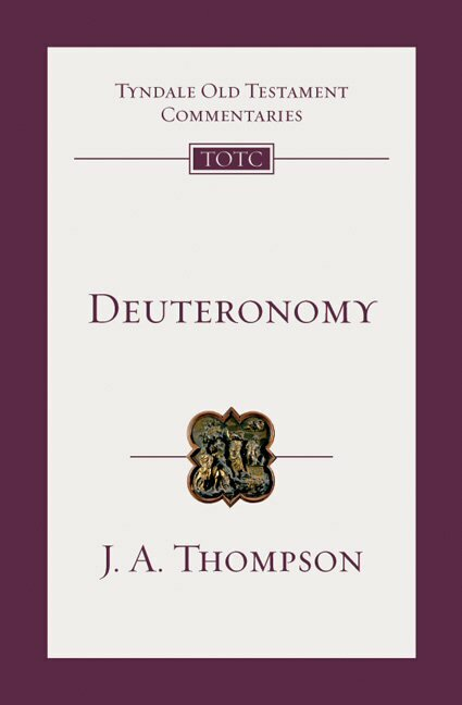 Deuteronomy (Tyndale Old Testament Commentary | TOTC)