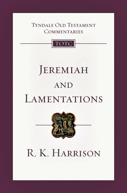 Jeremiah and Lamentations: An Introduction and Commentary (TOTC)