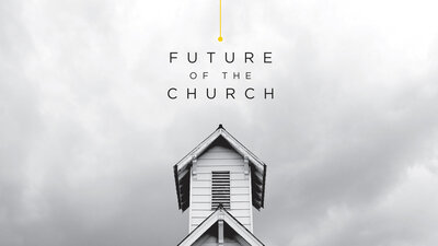 Future of the Church Thumbnail