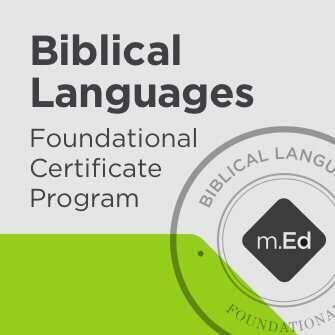 Biblical Languages: Foundational Certificate Program