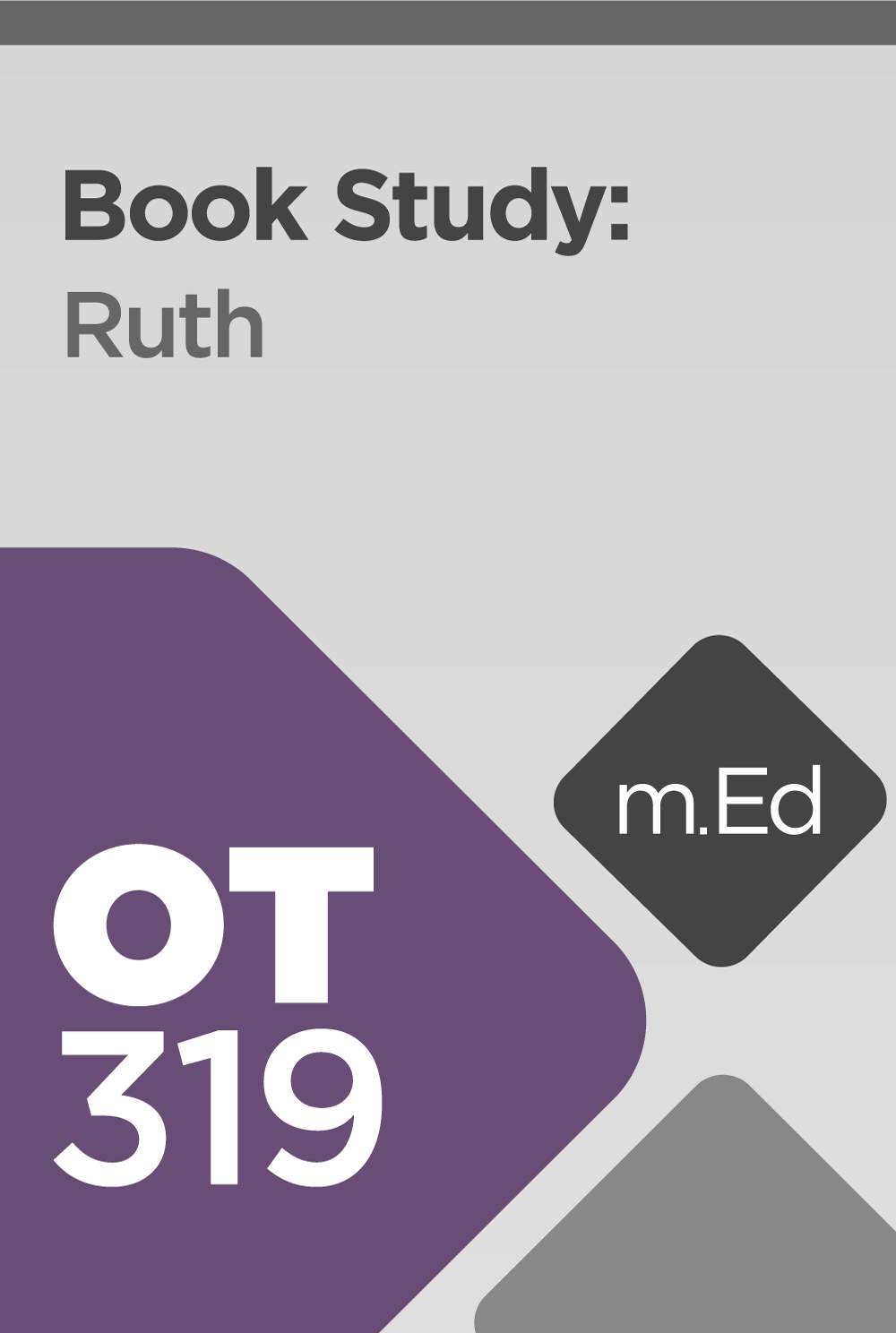 Mobile Ed: OT319 Book Study: Ruth (8 hour course)