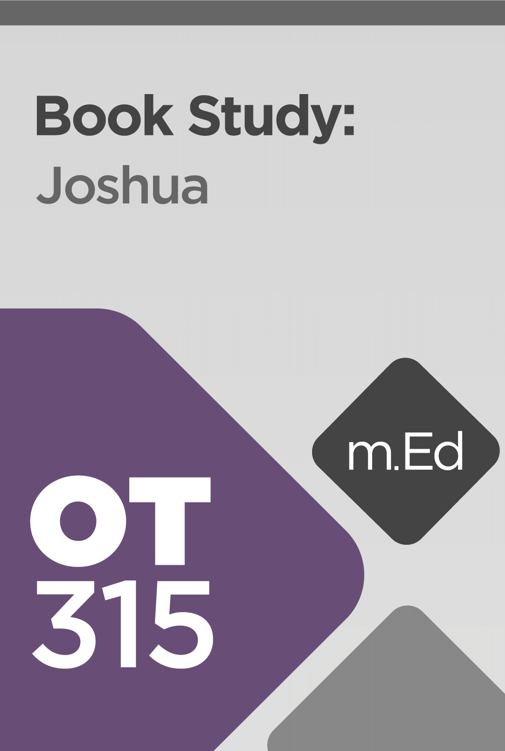 Mobile Ed: OT315 Book Study: Joshua (12 hour course)