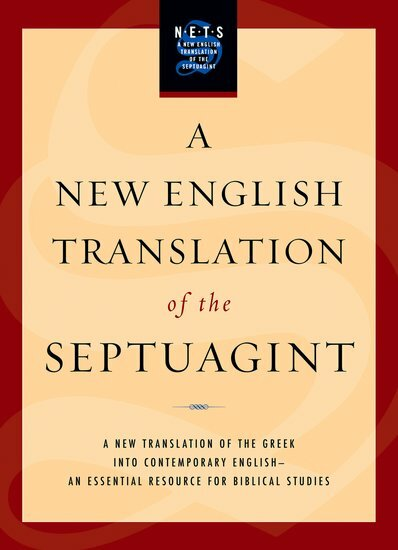 A New English Translation of the Septuagint (NETS)