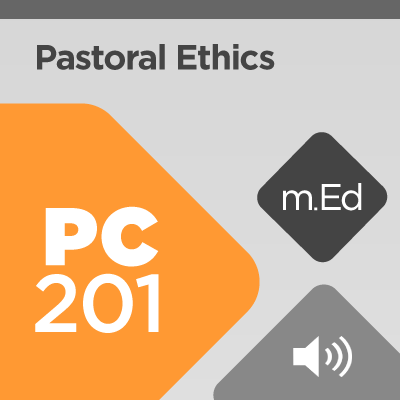 Mobile Ed: PC201 Pastoral Ethics (6 hour course - audio)