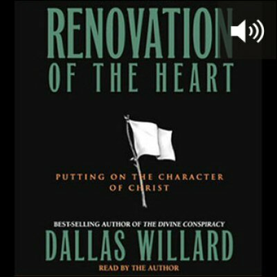Renovation of the Heart: Putting on the Character of Christ (audio)