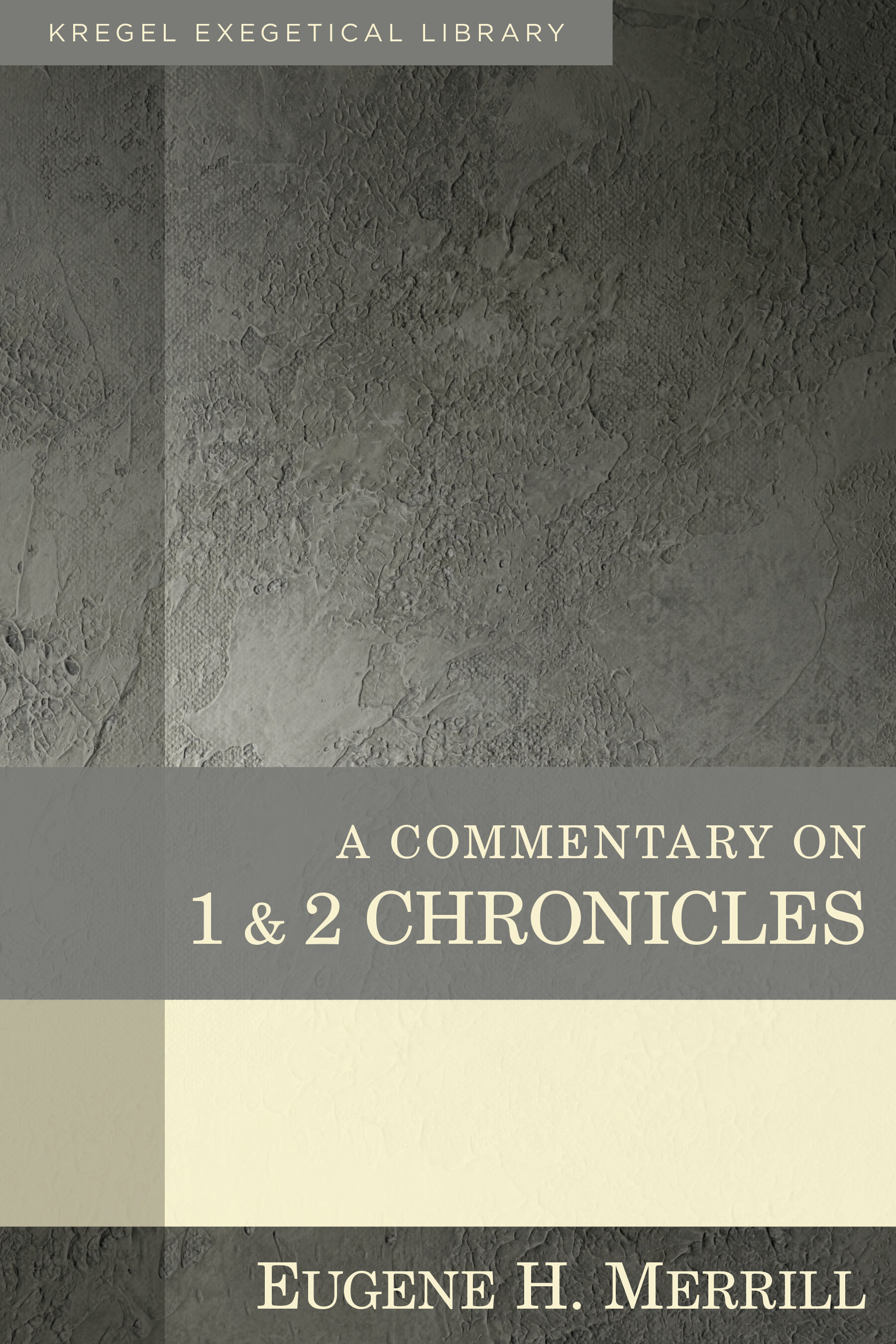 A Commentary on 1 & 2 Chronicles (Kregel Exegetical Library)