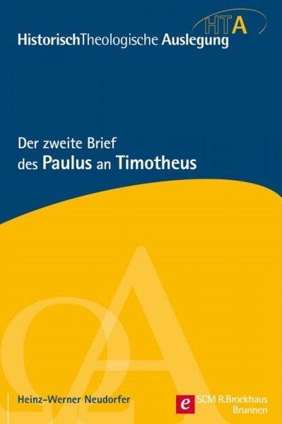 Der zweite Brief des Paulus an Timotheus (Historisch-Theologische Auslegung | HTA)