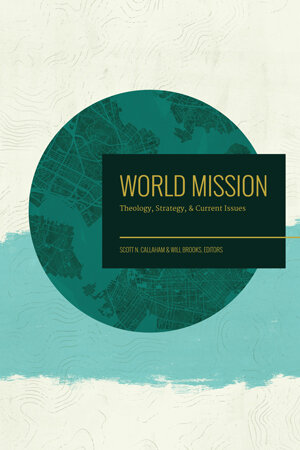 World Mission: Theology, Strategy, and Current Issues
