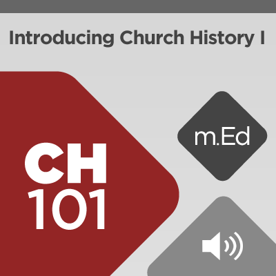 Mobile Ed: CH101 Introducing Church History I: Obscurity to Christendom (6 hour course - audio)