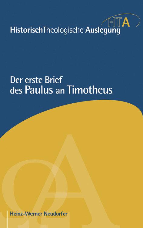 Der erste Brief des Paulus an Timotheus (Historisch-Theologische Auslegung | HTA)