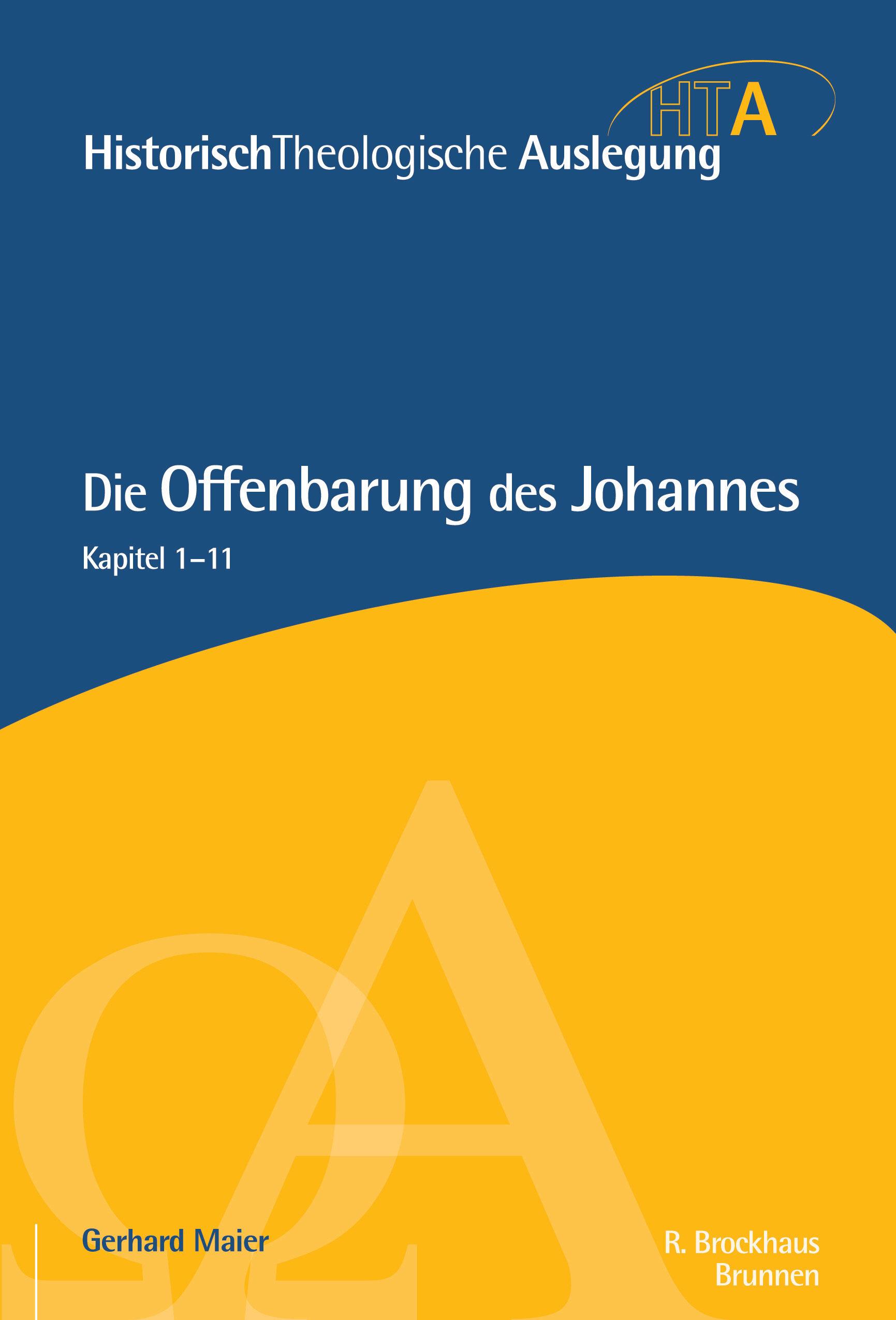 Die Offenbarung des Johannes: Kapitel 1–11 (Historisch-Theologische Auslegung | HTA)
