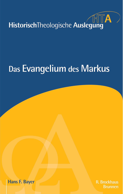 Das Evangelium des Markus (Historisch-Theologische Auslegung | HTA)