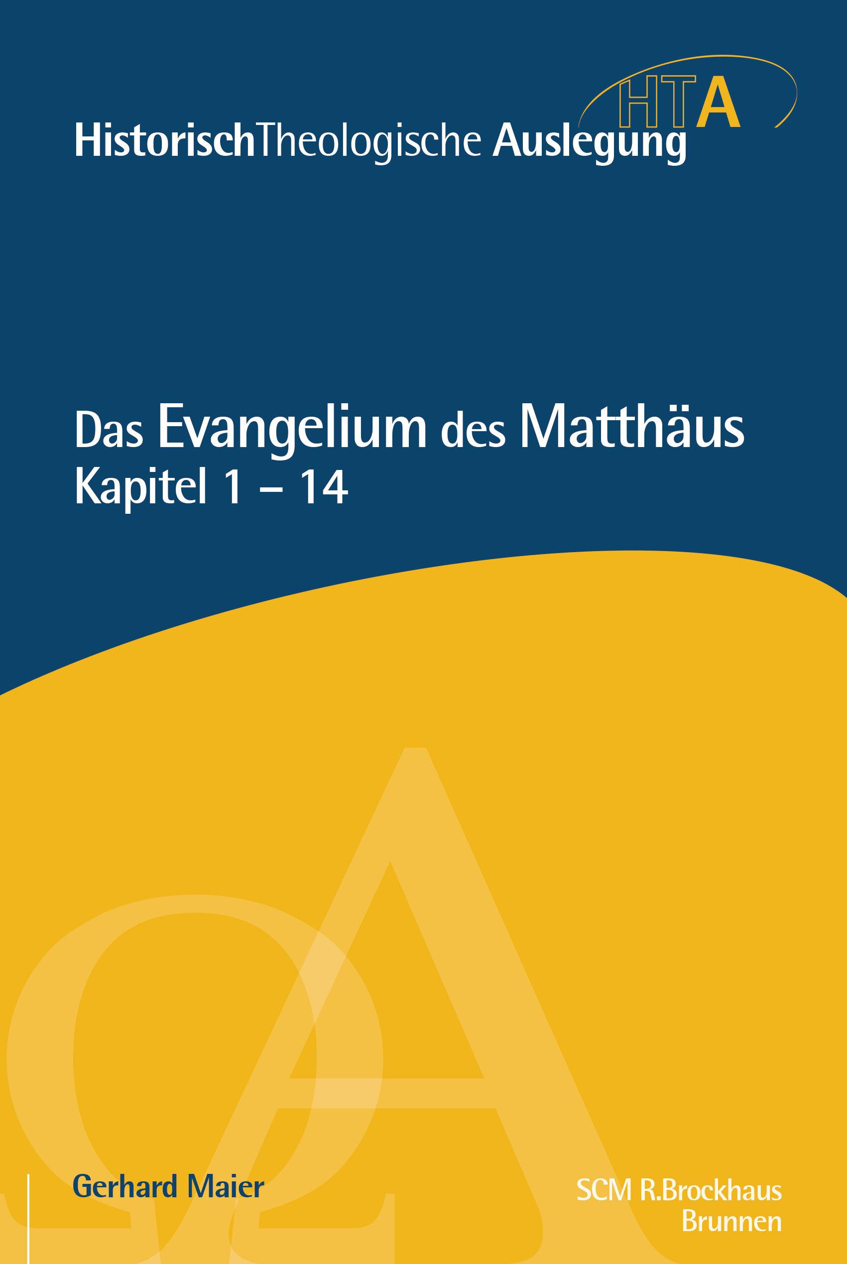 Das Evangelium des Matthäus: Kapitel 1–14 (Historisch-Theologische Auslegung | HTA)