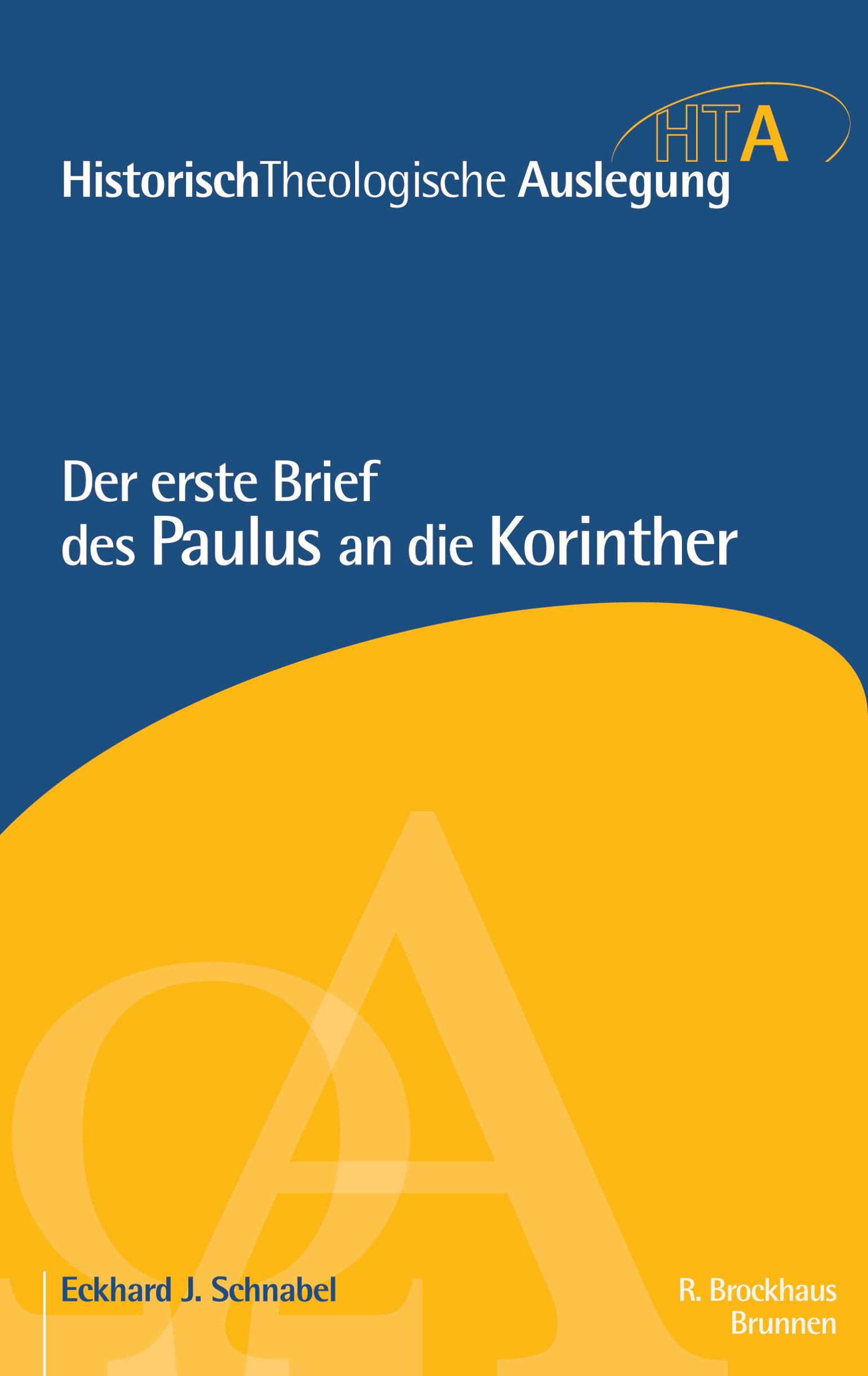 Der erste Brief des Paulus an die Korinther (Historisch-Theologische Auslegung | HTA)