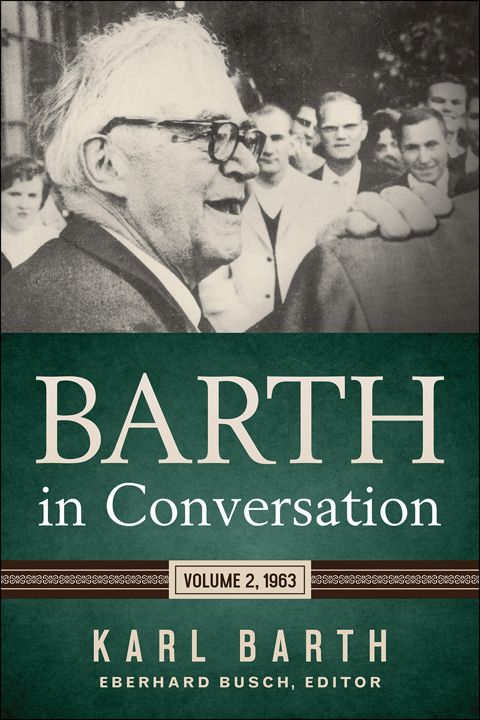 Barth in Conversation: Volume 2, 1963