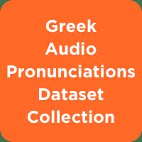 Greek Pronunciations Dataset Collection