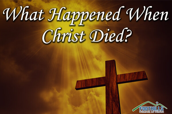 What Happened When Christ Died?