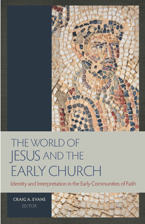 The World of Jesus and the Early Church: Identity and Interpretation in the Early Communities of Faith