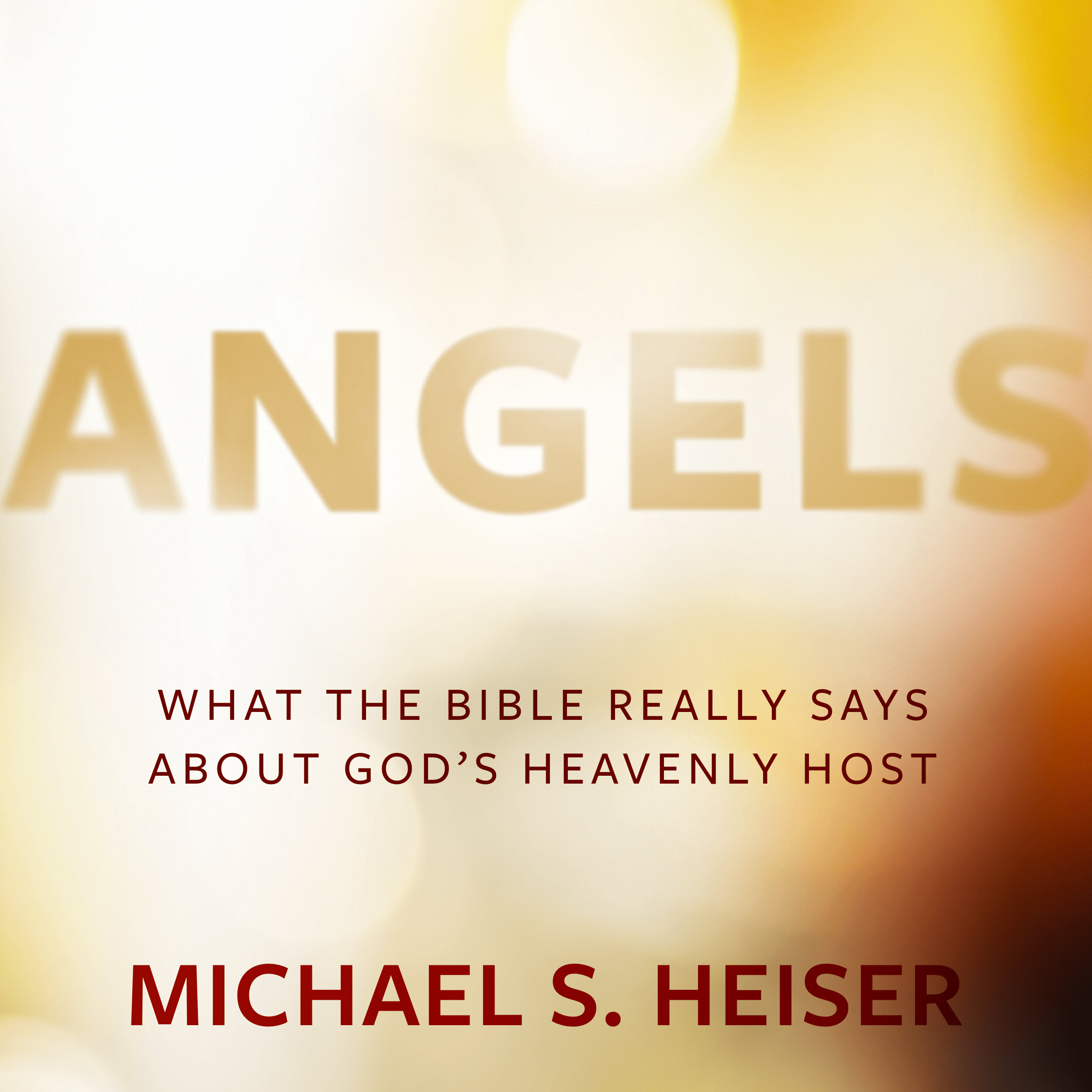 Angels: What the Bible Really Says about God's Heavenly Host (audio)