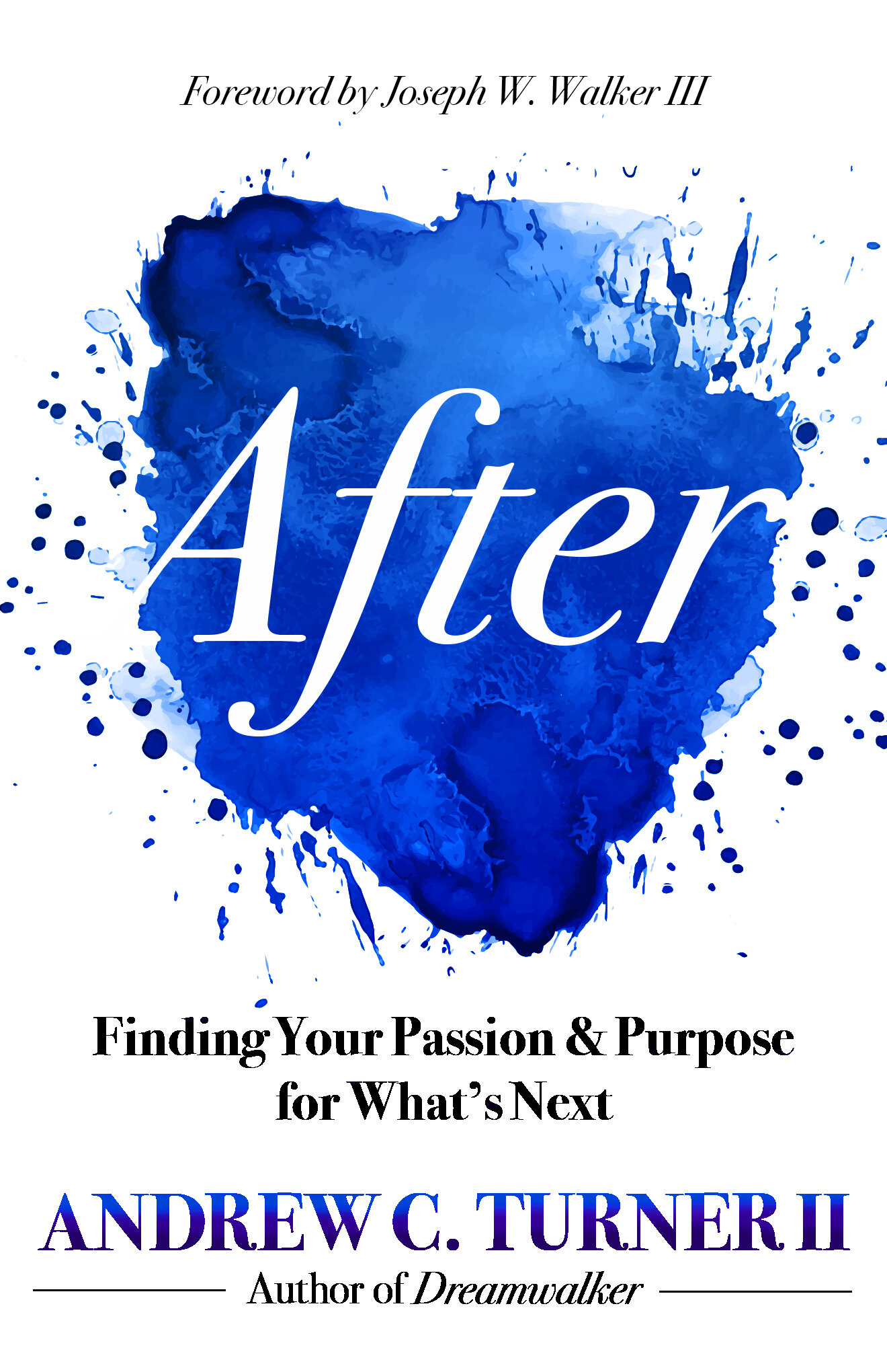 After: Finding Your Passion and Purpose for What's Next