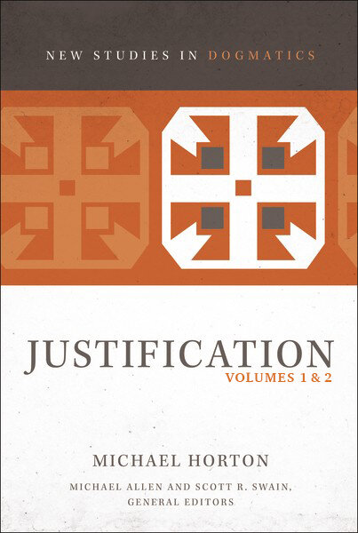 Justification, Volumes 1 & 2 (New Studies in Dogmatics)