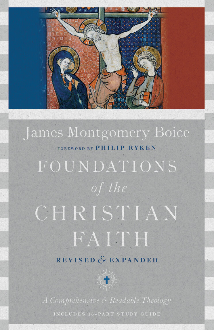 Foundations of the Christian Faith: A Comprehensive & Readable Theology Revised and Expanded