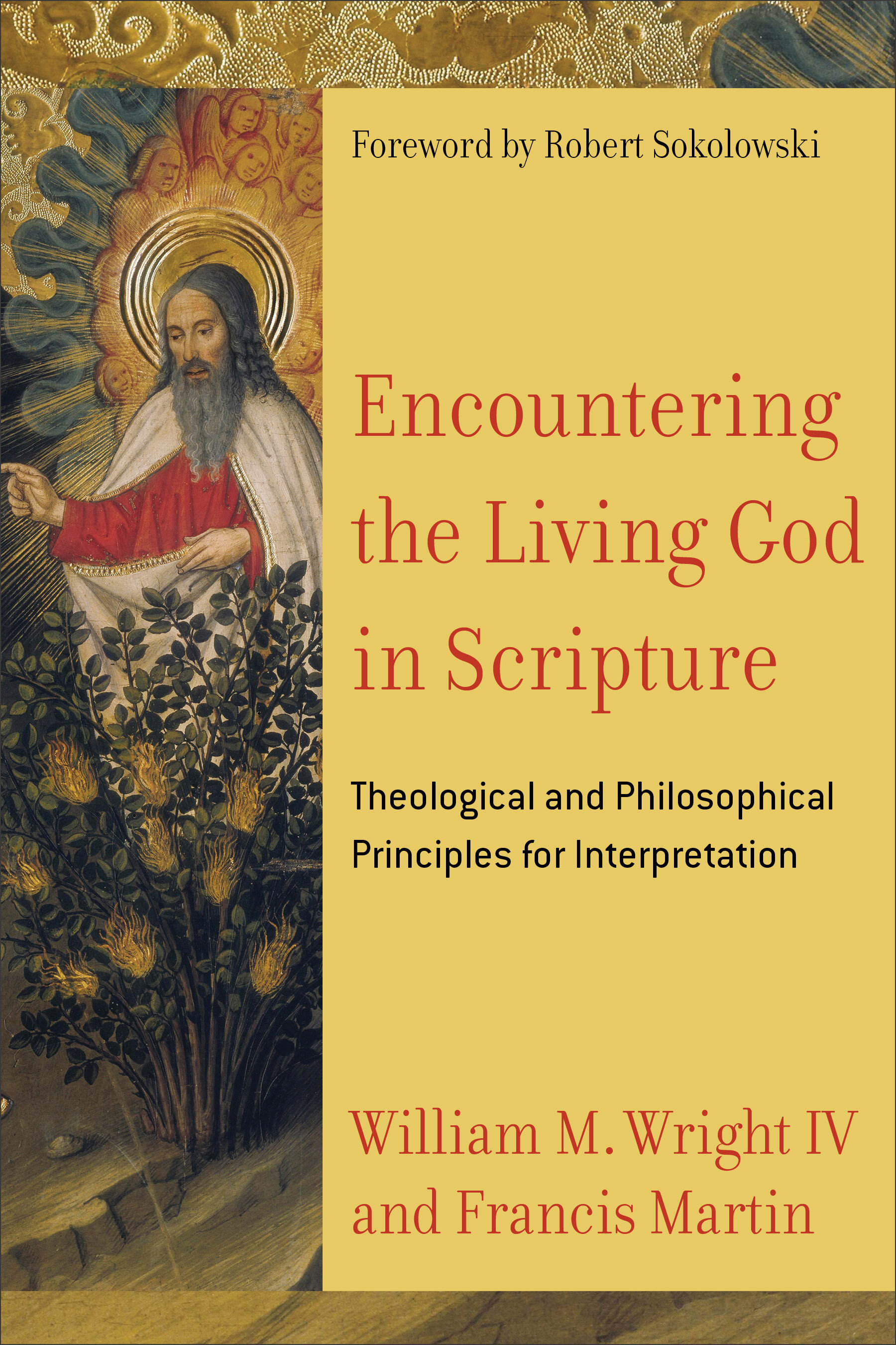 Encountering the Living God in Scripture: Theological and Philosophical Principles for Interpretation