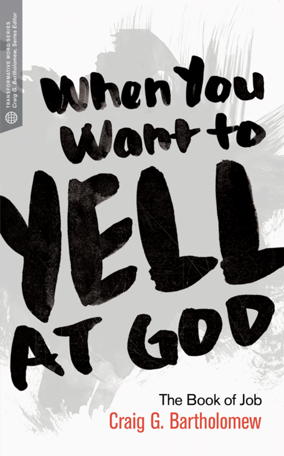 When You Want to Yell at God