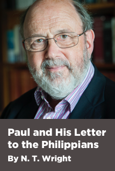 Paul and His Letter to the Philippians by N. T. Wright (4.5 hour course)
