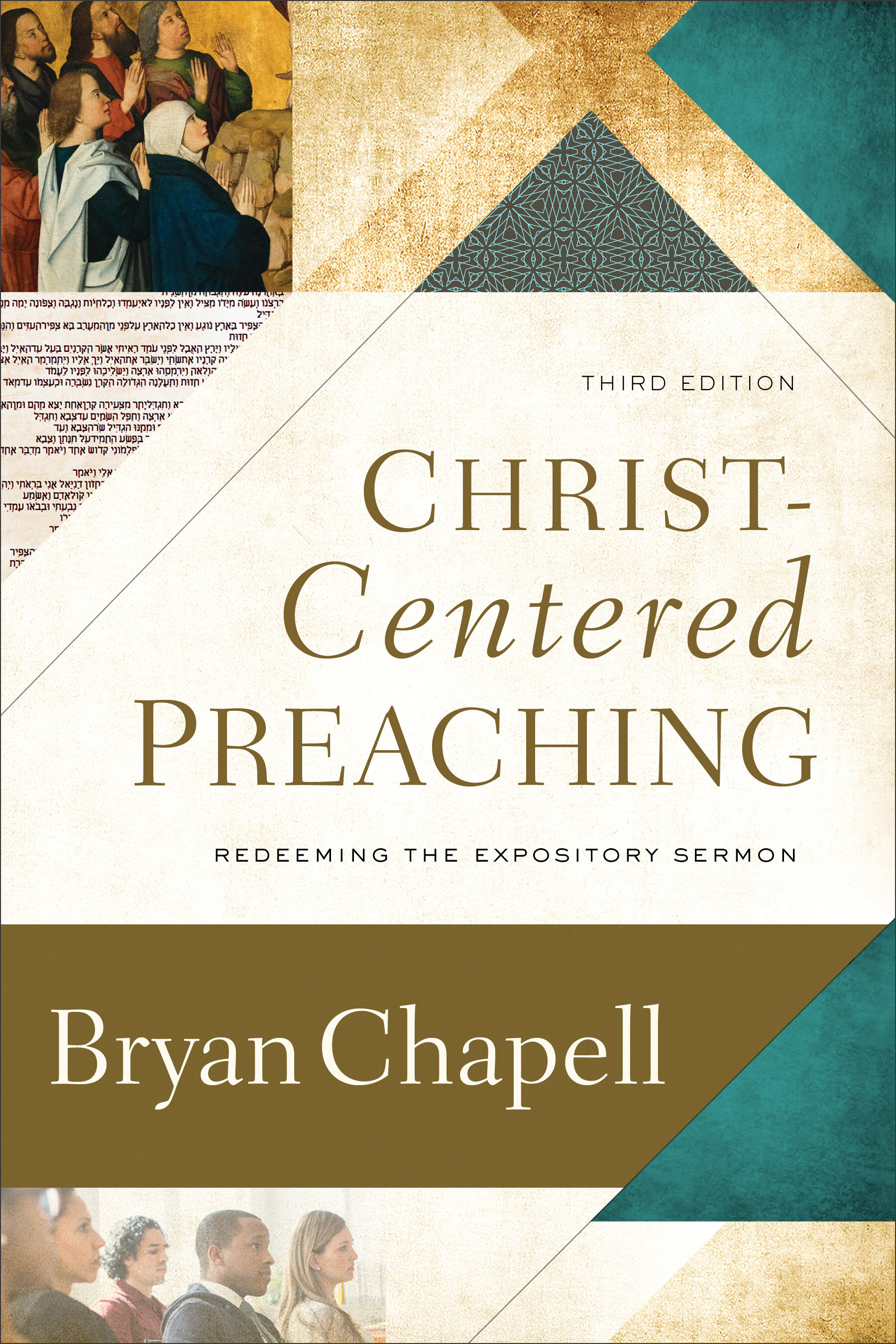 Christ-Centered Preaching: Redeeming the Expository Sermon, 3rd ed.