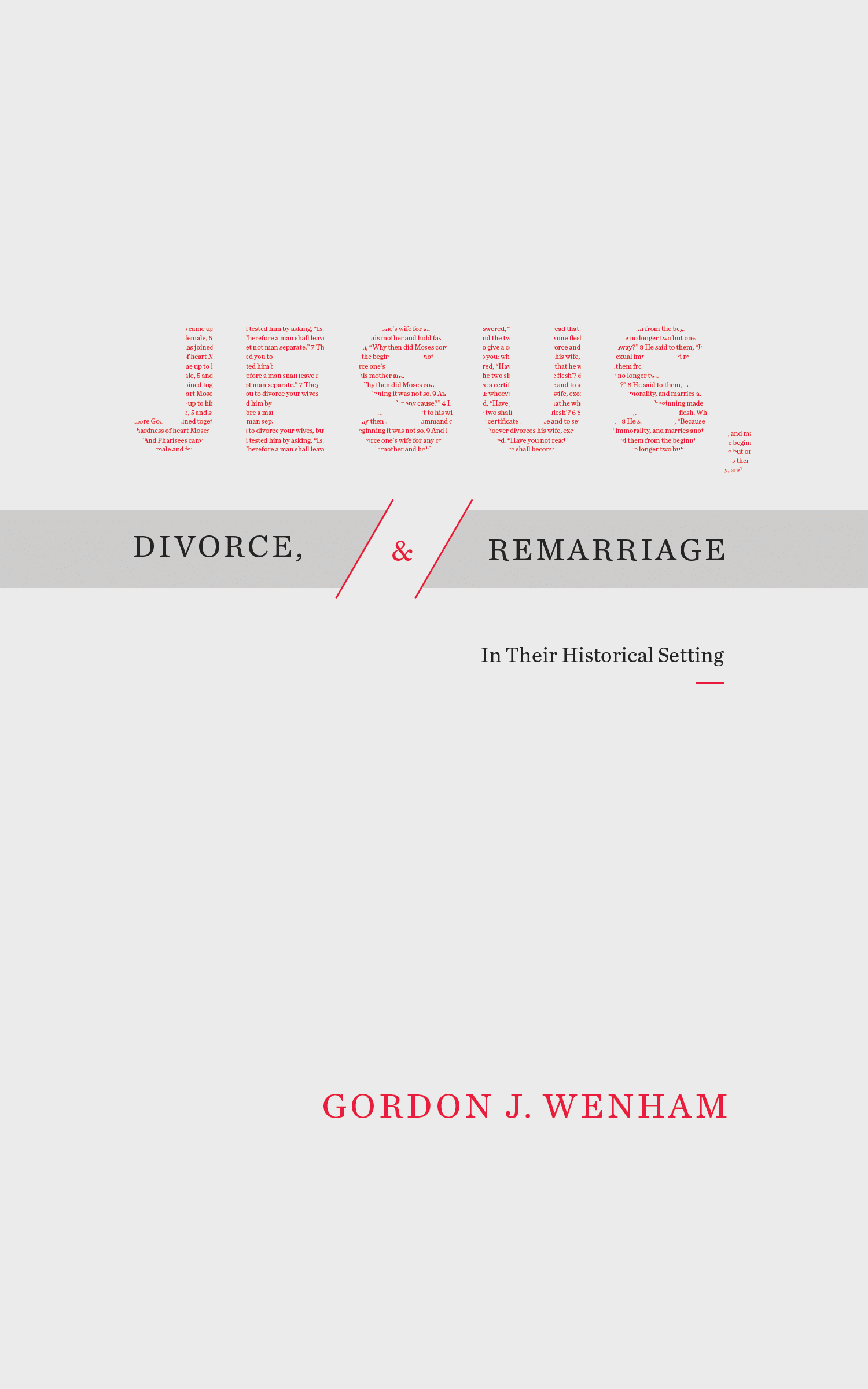 Jesus, Divorce, and Remarriage: In Their Historical Setting
