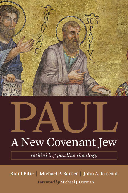 Paul, a New Covenant Jew: Rethinking Pauline Theology