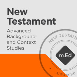 New Testament: Advanced Background and Context Studies Certificate Program