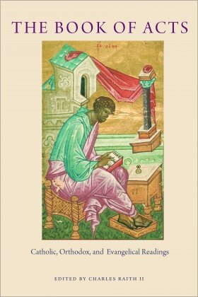 The Book of Acts: Catholic, Orthodox, and Evangelical Readings