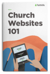Faithlife Sites: Church Websites 101