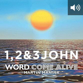 1, 2 & 3 John: Word Come Alive (audio)