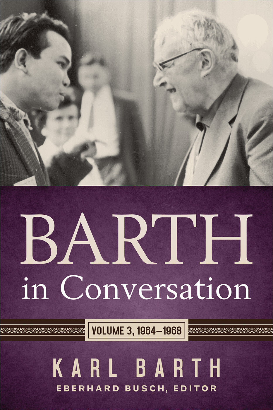 Barth in Conversation: Volume 3, 1964–1968