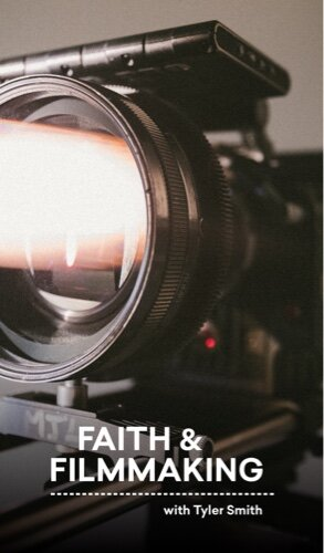 Faith and Filmmaking with Tyler Smith