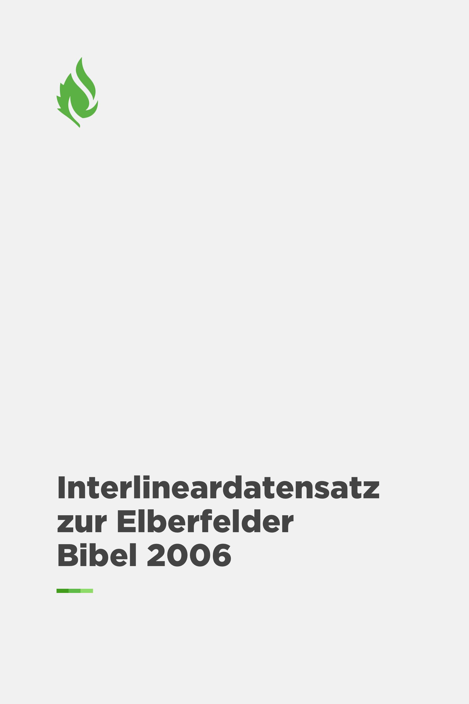Interlineardatensatz zur Elberfelder Bibel 2006