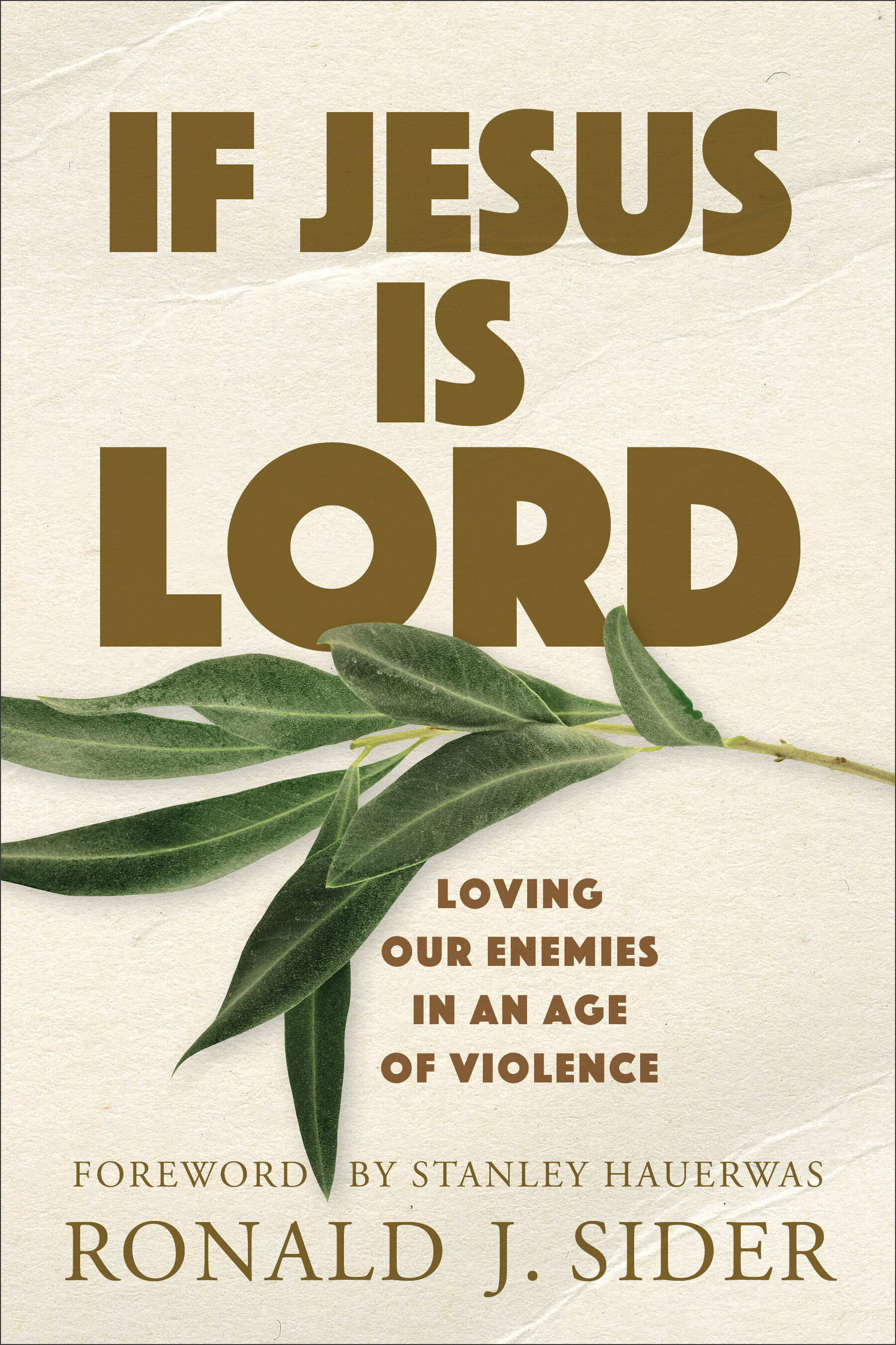 If Jesus Is Lord: Loving Our Enemies in an Age of Violence