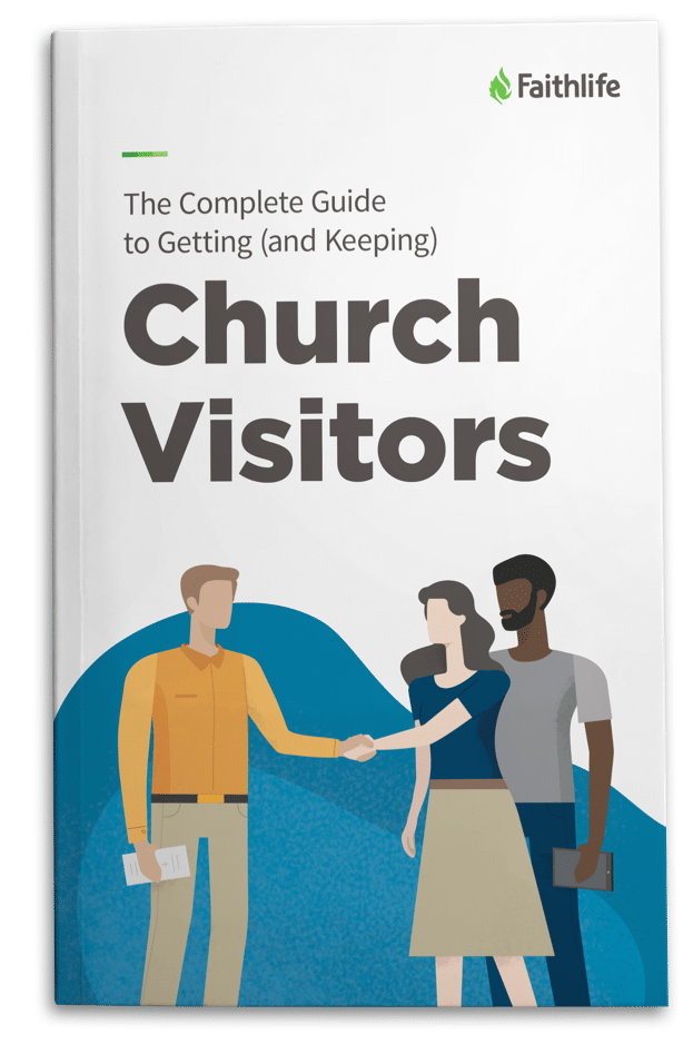 The Complete Guide to Getting (and Keeping) Church Visitors