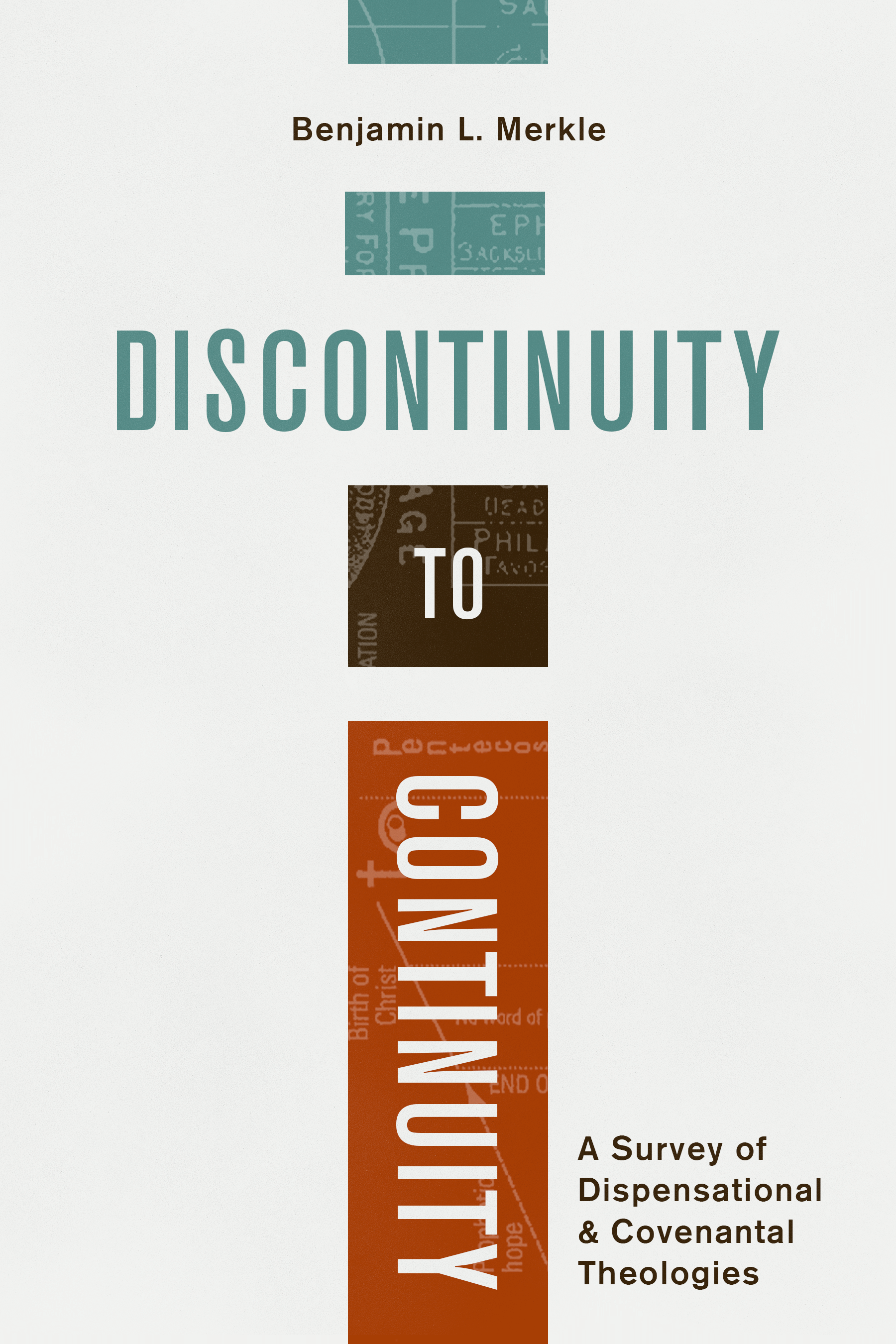 Discontinuity to Continuity: A Survey of Dispensational and ...